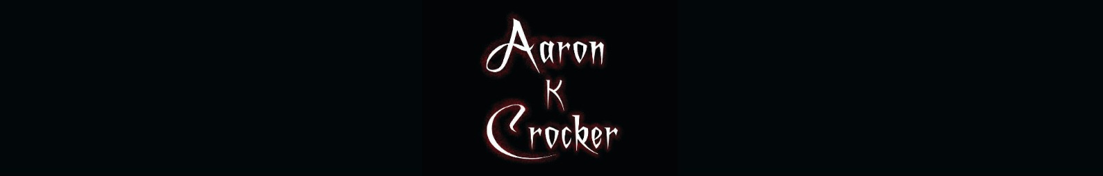 The Official Website of Aaron K Crocker